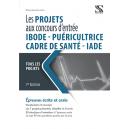 Les projets aux concours d'entrée IBODE, IADE, Cadre de santé, puéricultrice