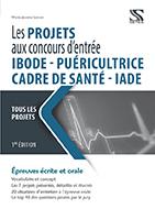 Les projets aux concours d entree IBODE, IADE, Cadre de sante, puericultrice